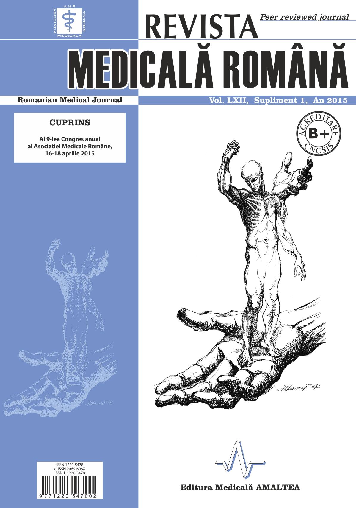 REVISTA MEDICALA ROMANA - Romanian Medical Journal, Vol. LXII, Supliment, An 2015